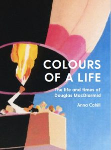 Colours of a life - biography of Douglas MacDiarmid by Anna Cahill