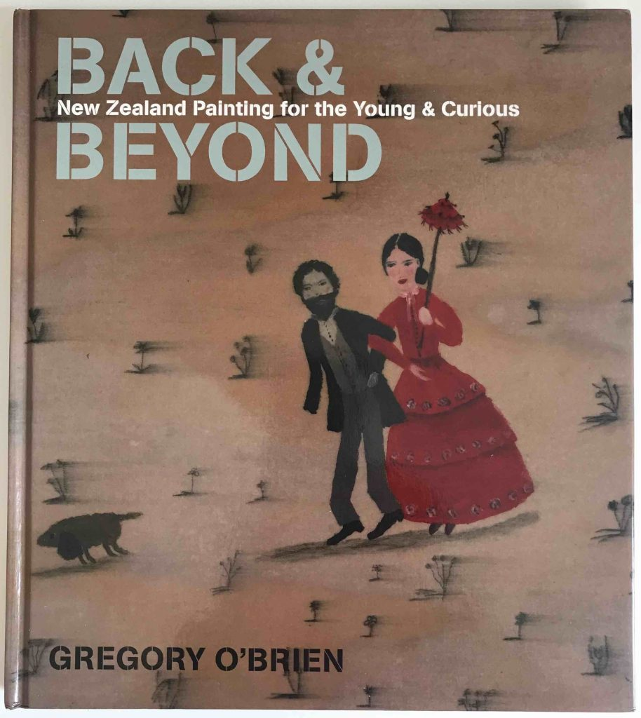 Back & Beyond: New Zealand Painting for the Young & Curious by Gregory O'Brien