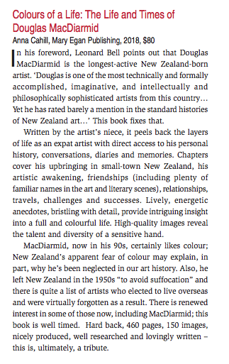 Book review of Colours of a Life: The Life and Times of Douglas MacDiarmid, published in the Spring edition of Art News New Zealand (p.112).